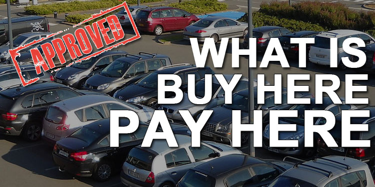 How Buy Here Pay Here Dealerships Work For Bad Credit
